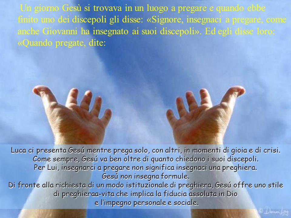 Luca ci presenta Gesú mentre prega solo, con altri, in momenti di gioia e di crisi.