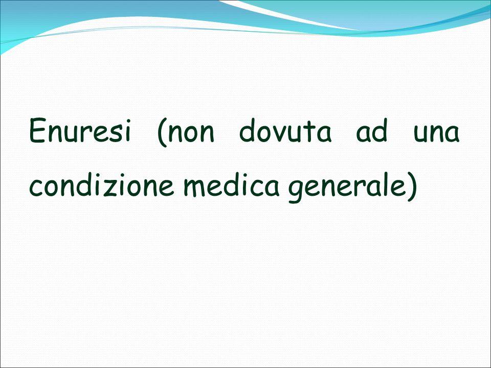 Enuresi (non dovuta ad una condizione medica generale)