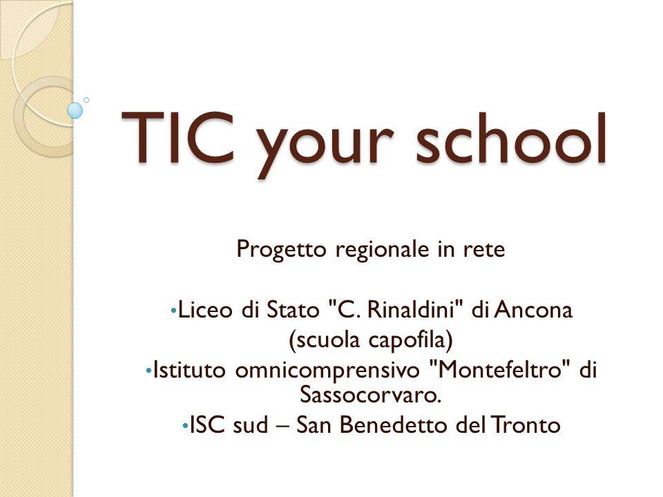TIC your school Progetto regionale in rete Liceo di Stato