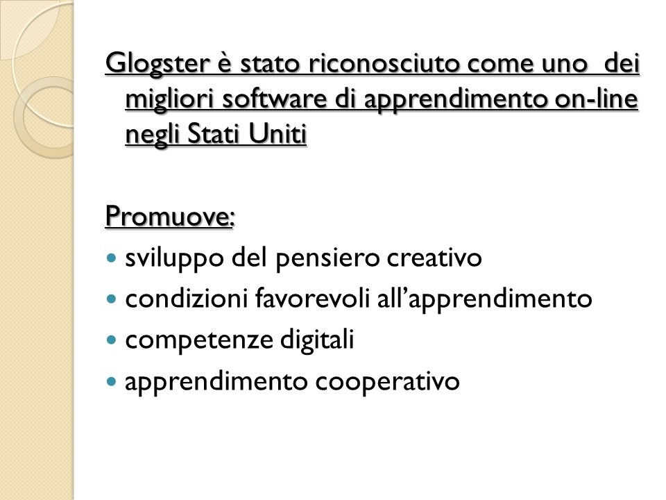 Glogster è stato riconosciuto come uno dei migliori software di apprendimento on-line negli Stati Uniti Promuove: sviluppo del pensiero creativo condi