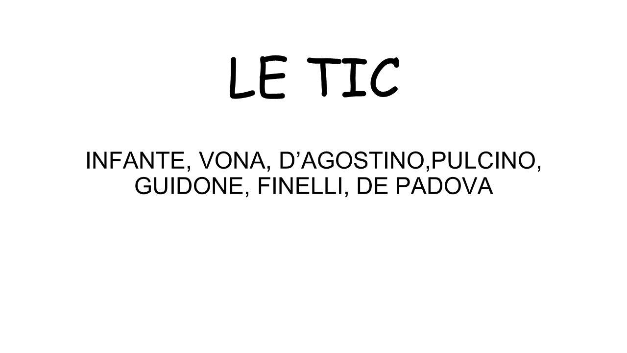 LE TIC INFANTE, VONA, D'AGOSTINO,PULCINO, GUIDONE, FINELLI, DE PADOVA