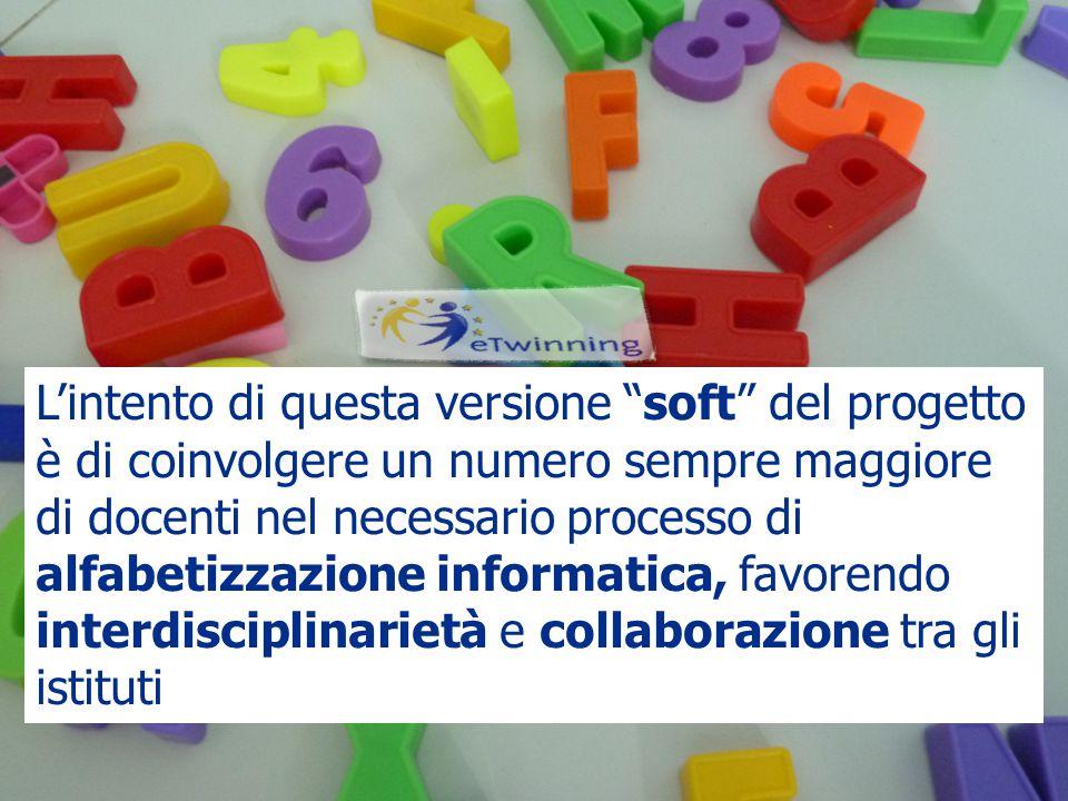 L'intento di questa versione soft del progetto è di coinvolgere un numero sempre maggiore di docenti nel necessario processo di alfabetizzazione informatica, favorendo interdisciplinarietà e collaborazione tra gli istituti