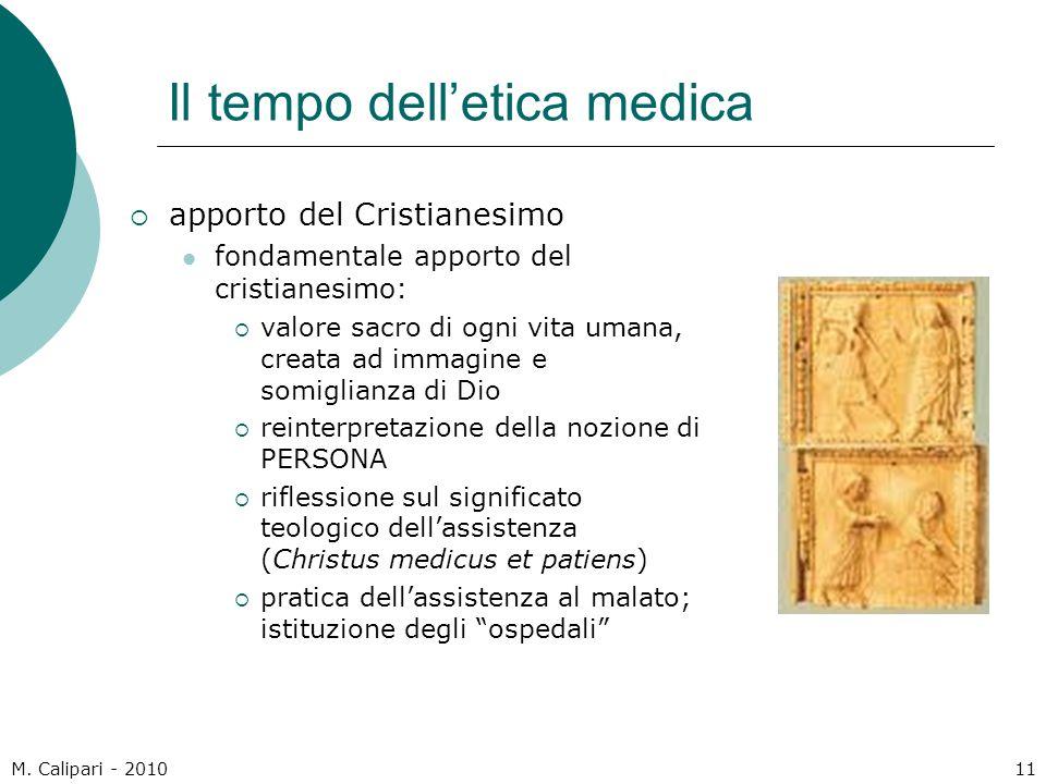M. Calipari - 201011 Il tempo dell'etica medica  apporto del Cristianesimo fondamentale apporto del cristianesimo:  valore sacro di ogni vita umana,