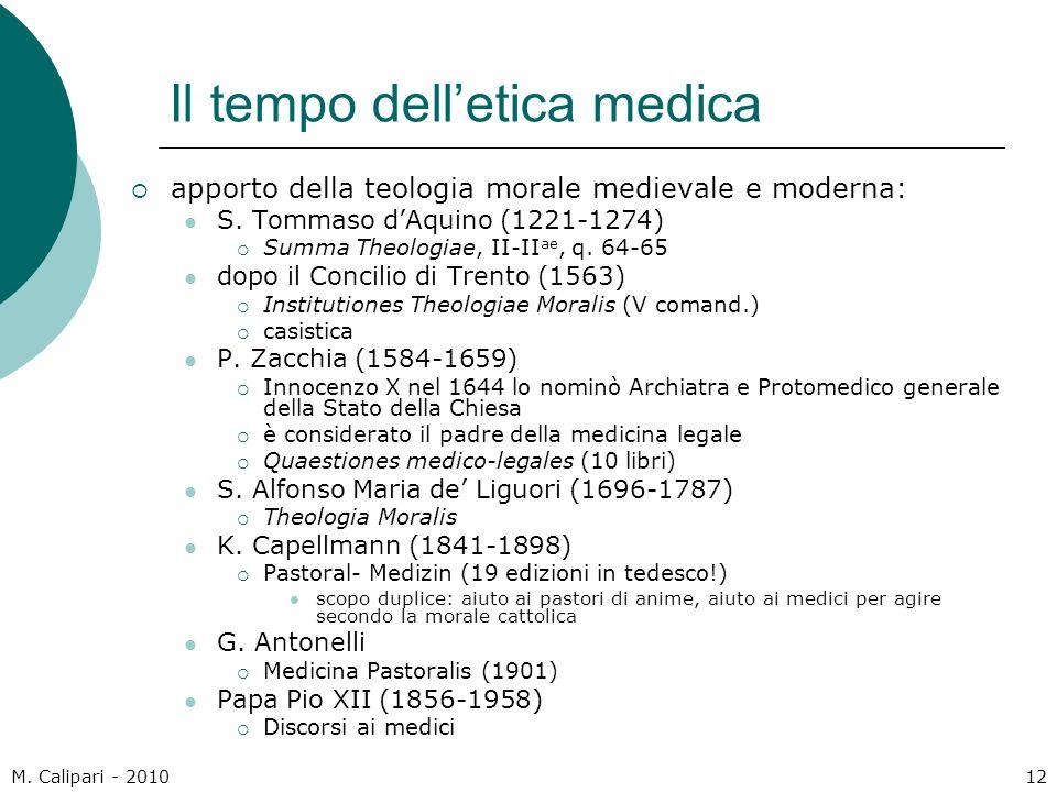 M. Calipari - 201012 Il tempo dell'etica medica  apporto della teologia morale medievale e moderna: S. Tommaso d'Aquino (1221-1274)  Summa Theologia