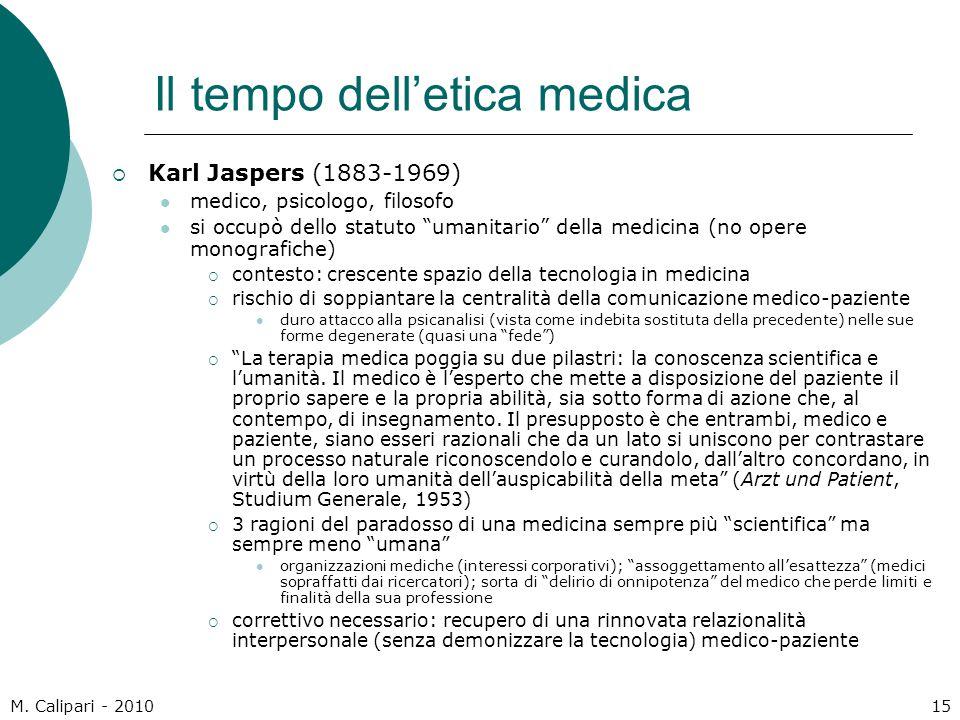 """M. Calipari - 201015 Il tempo dell'etica medica  Karl Jaspers (1883-1969) medico, psicologo, filosofo si occupò dello statuto """"umanitario"""" della medi"""