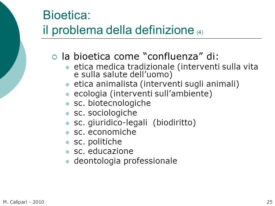 """M. Calipari - 201025 Bioetica: il problema della definizione (4)  la bioetica come """"confluenza"""" di: etica medica tradizionale (interventi sulla vita"""