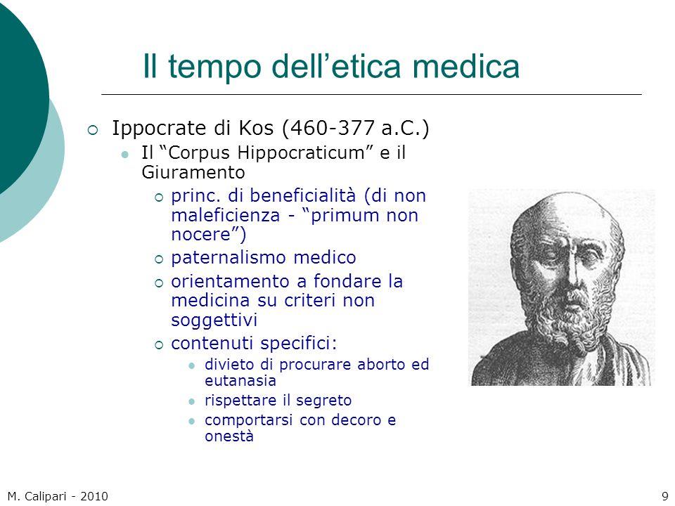 """M. Calipari - 20109 Il tempo dell'etica medica  Ippocrate di Kos (460-377 a.C.) Il """"Corpus Hippocraticum"""" e il Giuramento  princ. di beneficialità ("""