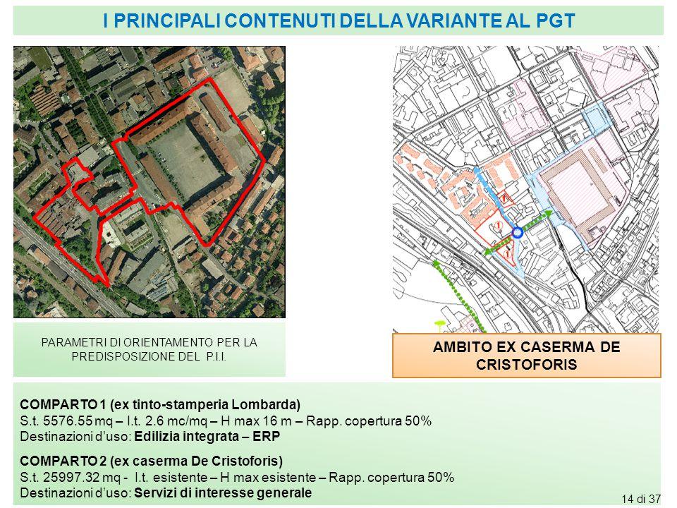 AMBITO EX CASERMA DE CRISTOFORIS PARAMETRI DI ORIENTAMENTO PER LA PREDISPOSIZIONE DEL P.I.I. COMPARTO 1 (ex tinto-stamperia Lombarda) S.t. 5576.55 mq