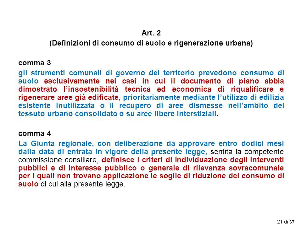 Art. 2 (Definizioni di consumo di suolo e rigenerazione urbana) comma 3 gli strumenti comunali di governo del territorio prevedono consumo di suolo es