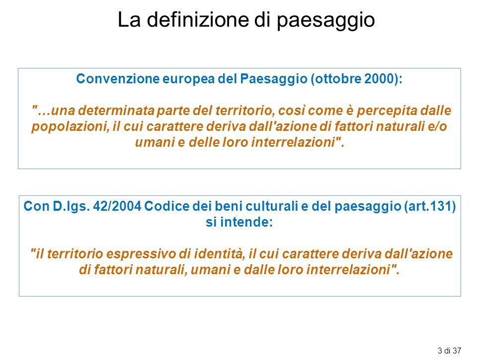 3 di 37 Convenzione europea del Paesaggio (ottobre 2000):