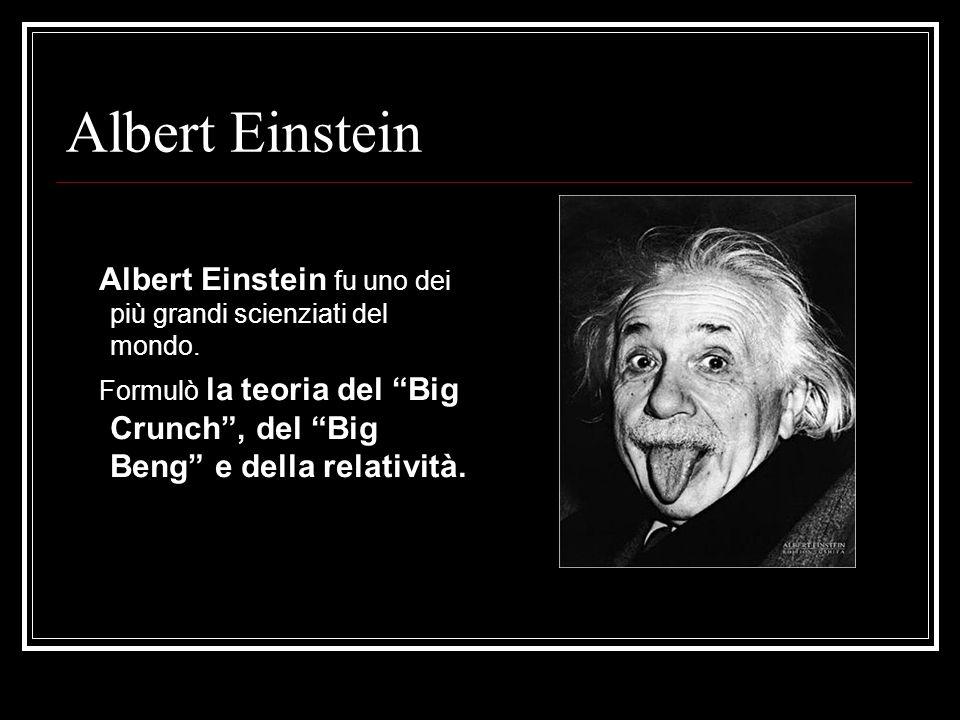 Albert Einstein Albert Einstein fu uno dei più grandi scienziati del mondo.