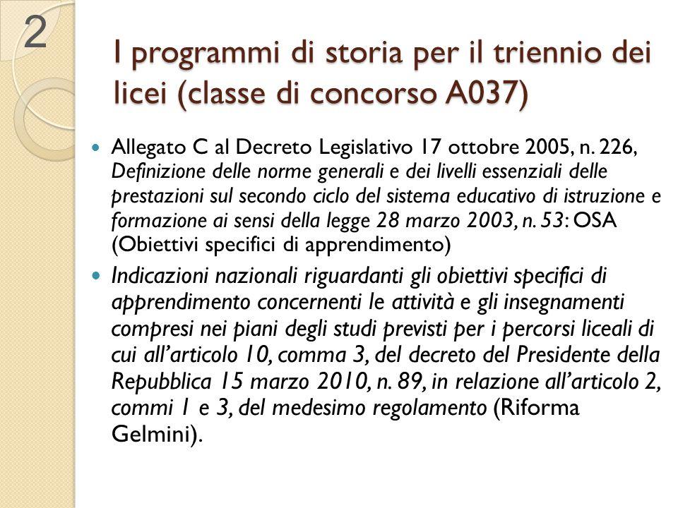 I programmi di storia per il triennio dei licei (classe di concorso A037) Allegato C al Decreto Legislativo 17 ottobre 2005, n. 226, Definizione delle