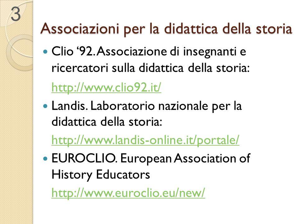 Associazioni per la didattica della storia Clio '92. Associazione di insegnanti e ricercatori sulla didattica della storia: http://www.clio92.it/ Land