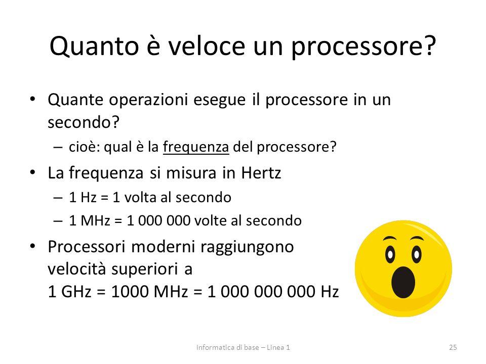 Quanto è veloce un processore? Quante operazioni esegue il processore in un secondo? – cioè: qual è la frequenza del processore? La frequenza si misur