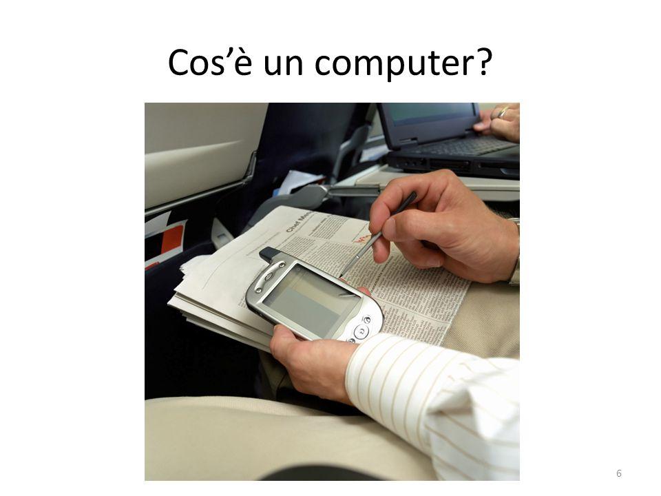 Cos'è un computer? 6Informatica di base – Linea 1