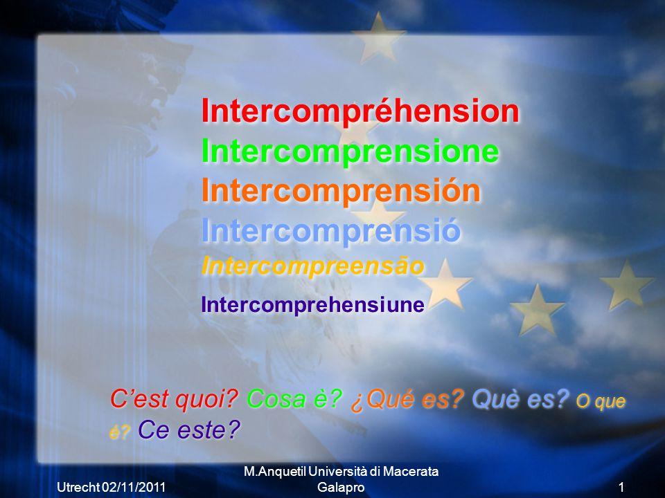 Utrecht 02/11/2011 M.Anquetil Università di Macerata Galapro22 Romaanse talen in een oogwenk leren lezen en begrijpen Elisabeth van der Linden, Martin Berger, Horst G.