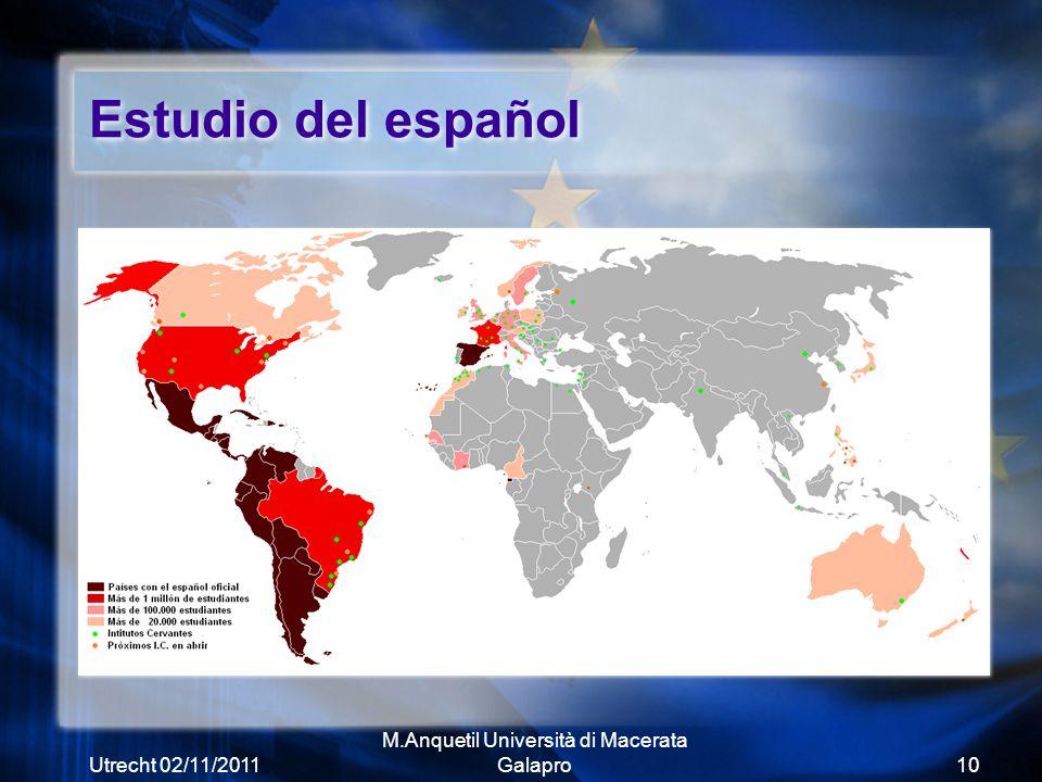 Utrecht 02/11/2011 M.Anquetil Università di Macerata Galapro10 Estudio del español