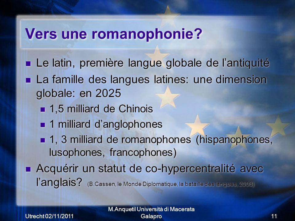 Utrecht 02/11/2011 M.Anquetil Università di Macerata Galapro11 Vers une romanophonie.