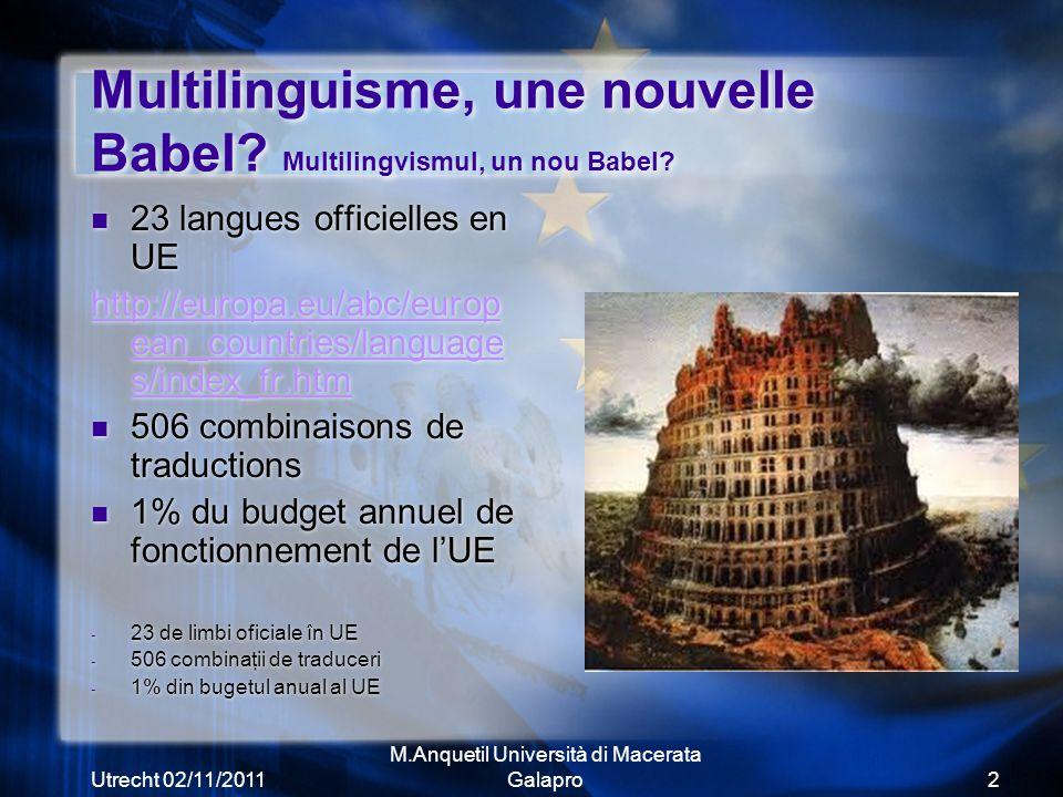Utrecht 02/11/2011 M.Anquetil Università di Macerata Galapro2 Multilinguisme, une nouvelle Babel.