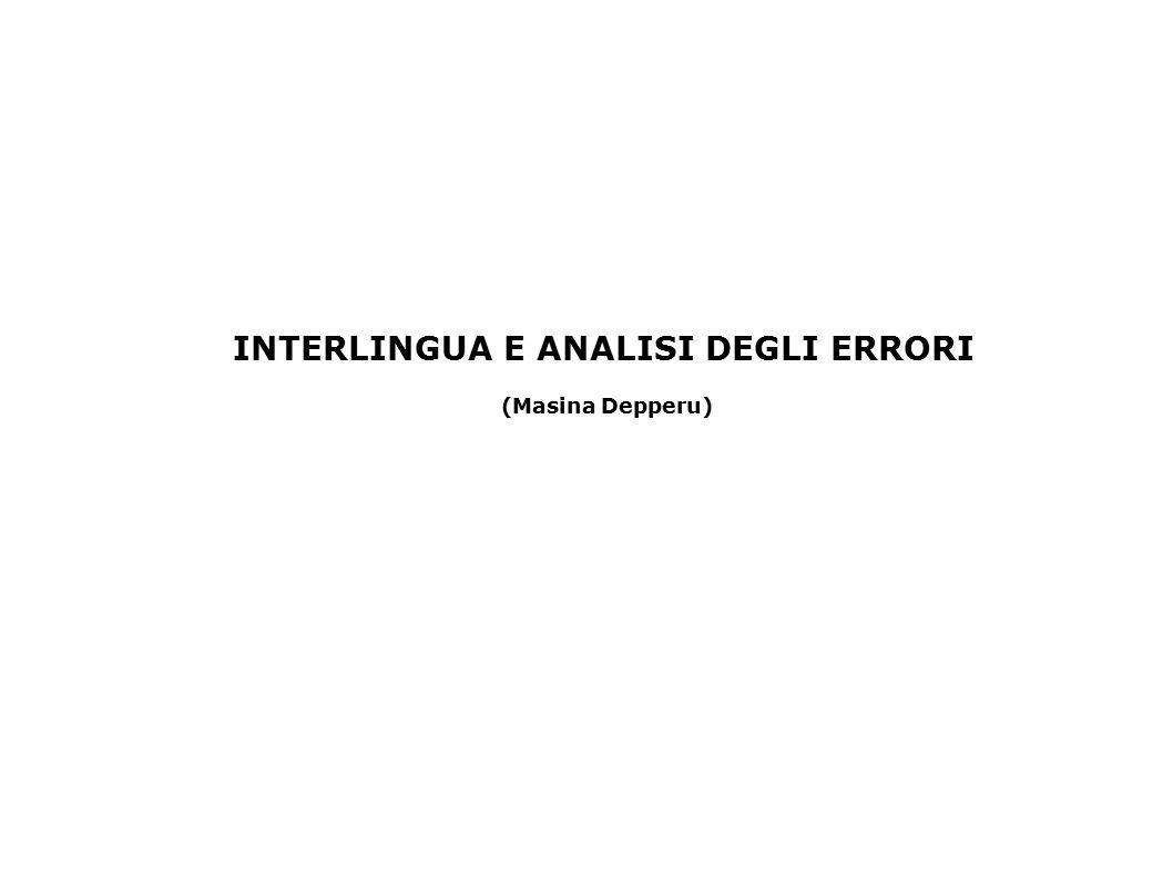 INTERLINGUA E ANALISI DEGLI ERRORI (Masina Depperu)