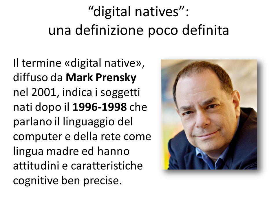 """""""digital natives"""": una definizionepocodefinita Il termine «digital native», diffuso da Mark Prensky nel 2001, indica i soggetti nati dopo il 1996-1998"""