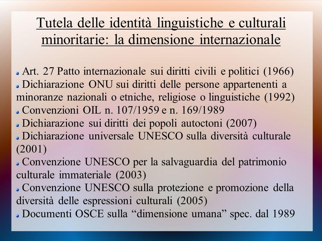Tutela delle identità linguistiche e culturali minoritarie: la dimensione internazionale Art. 27 Patto internazionale sui diritti civili e politici (1