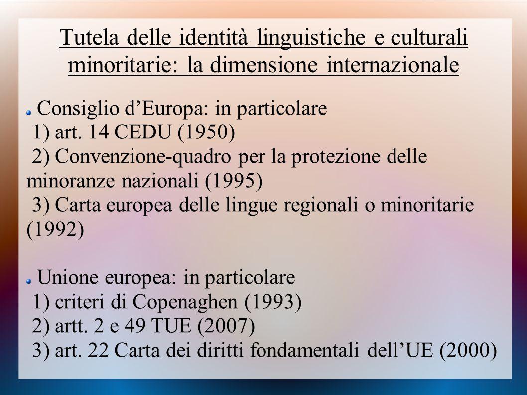 Tutela delle identità linguistiche e culturali minoritarie: la dimensione internazionale Consiglio d'Europa: in particolare 1) art. 14 CEDU (1950) 2)