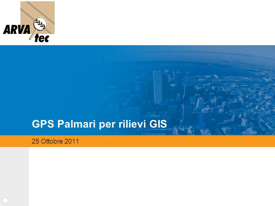 25 Ottobre 2011 GPS Palmari per rilievi GIS