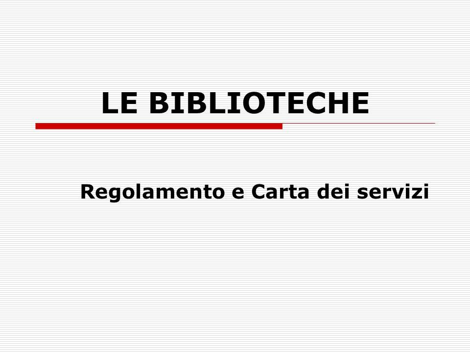 LE BIBLIOTECHE Regolamento e Carta dei servizi