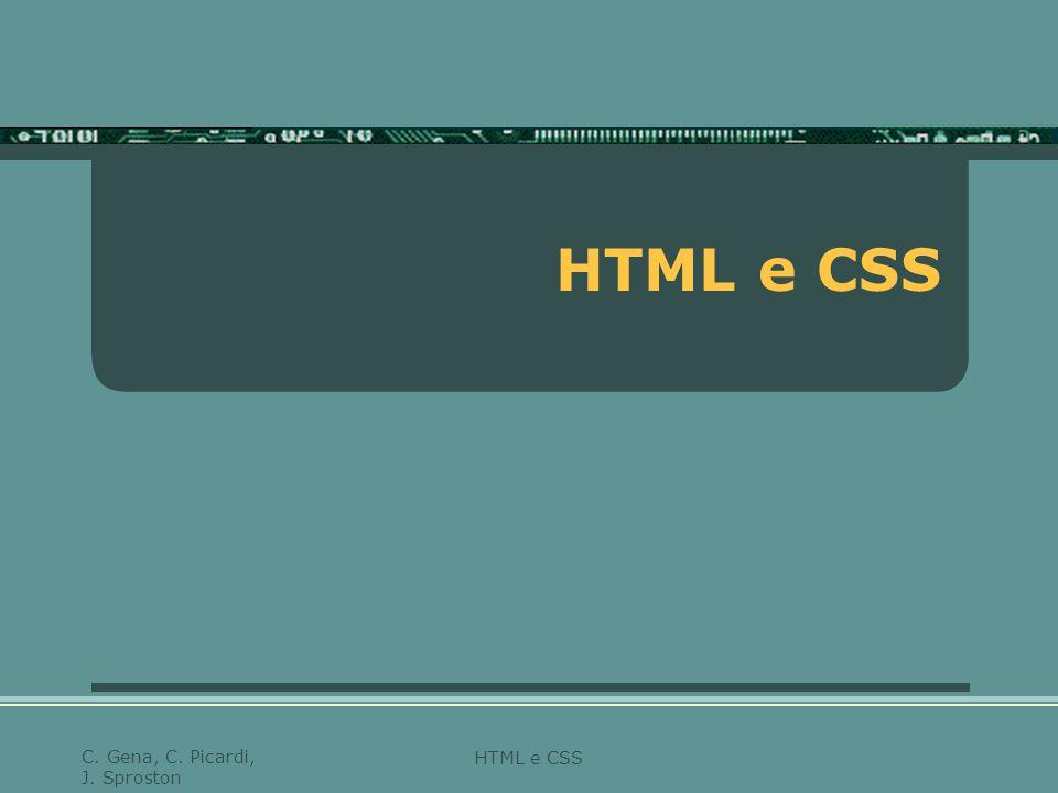 HTML e CSS C. Gena, C. Picardi, J. Sproston HTML e CSS
