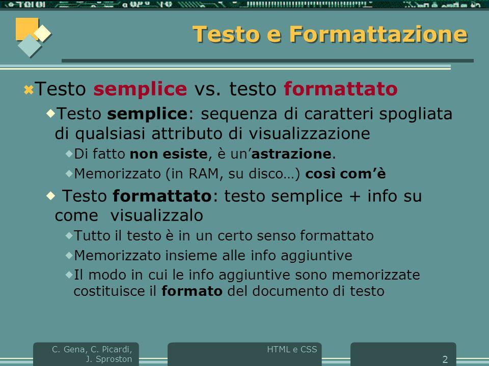 C. Gena, C. Picardi, J. Sproston 2 Testo e Formattazione  Testo semplice vs.