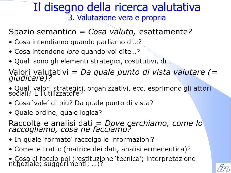 11 Il disegno della ricerca valutativa 3.