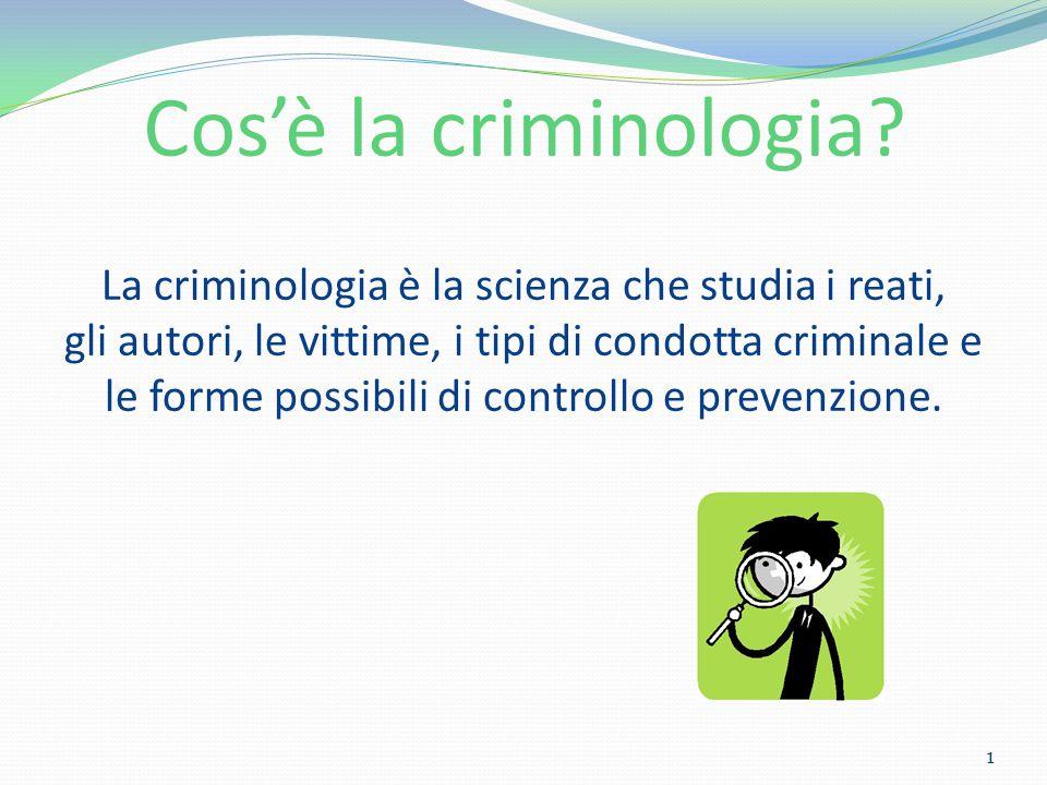 La criminologia è una scienza dell uomo, in quanto si occupa di studiare un tipo particolare di comportamento umano all interno di un dato contesto socio-culturale di riferimento 2