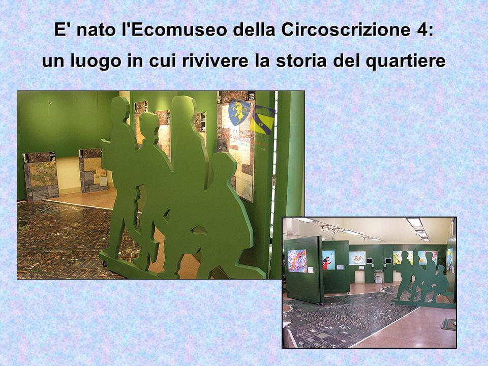E nato l Ecomuseo della Circoscrizione 4: un luogo in cui rivivere la storia del quartiere