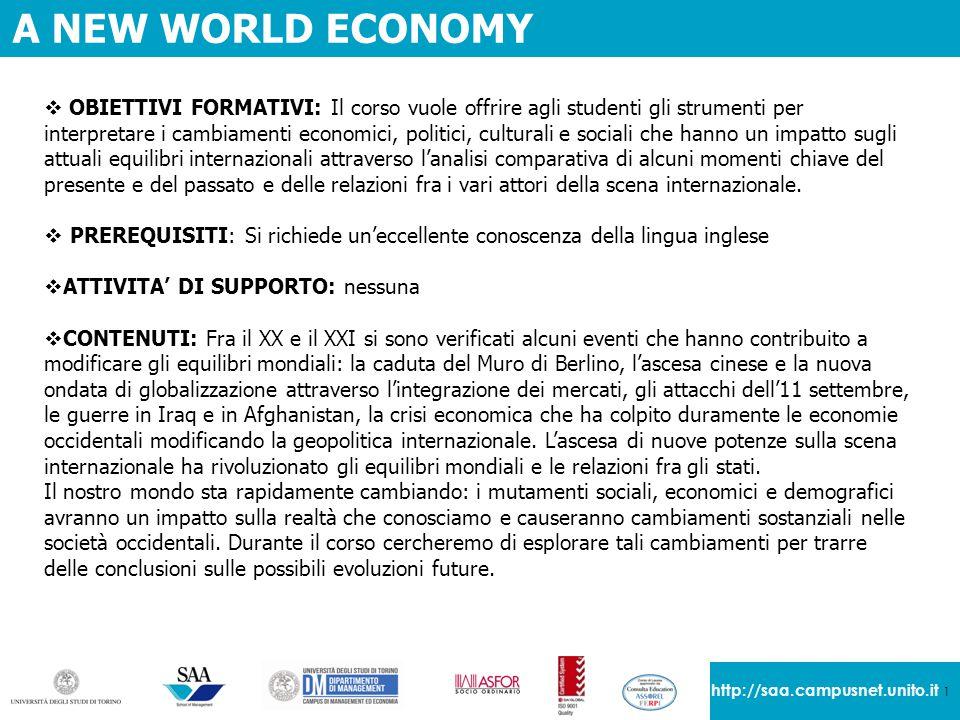 1 http://saa.campusnet.unito.it A NEW WORLD ECONOMY  OBIETTIVI FORMATIVI: Il corso vuole offrire agli studenti gli strumenti per interpretare i cambi