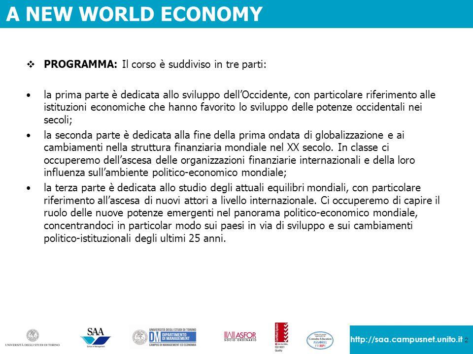 2 http://saa.campusnet.unito.it A NEW WORLD ECONOMY  PROGRAMMA: Il corso è suddiviso in tre parti: la prima parte è dedicata allo sviluppo dell'Occid
