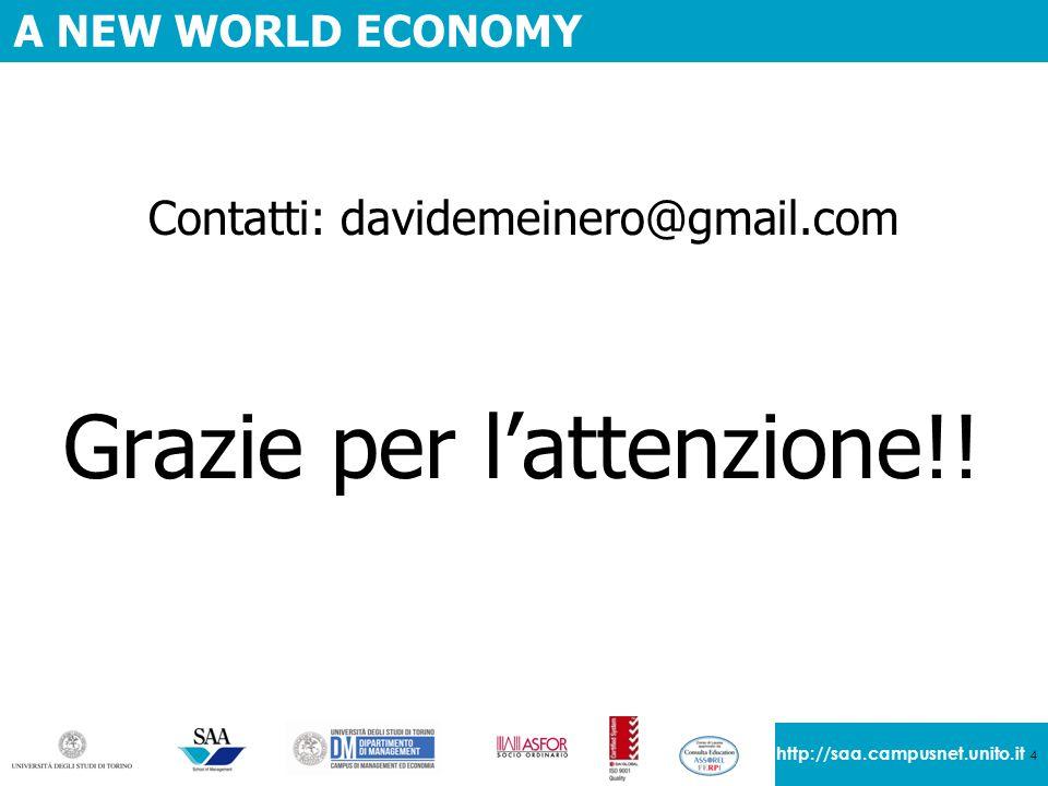 4 http://saa.campusnet.unito.it A NEW WORLD ECONOMY Contatti: davidemeinero@gmail.com Grazie per l'attenzione!!