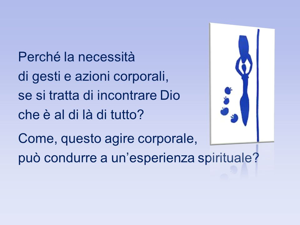 Il sacramento è espressione dell'esperienza che Dio incontra l'uomo in maniera umana (J.Ratzinger).