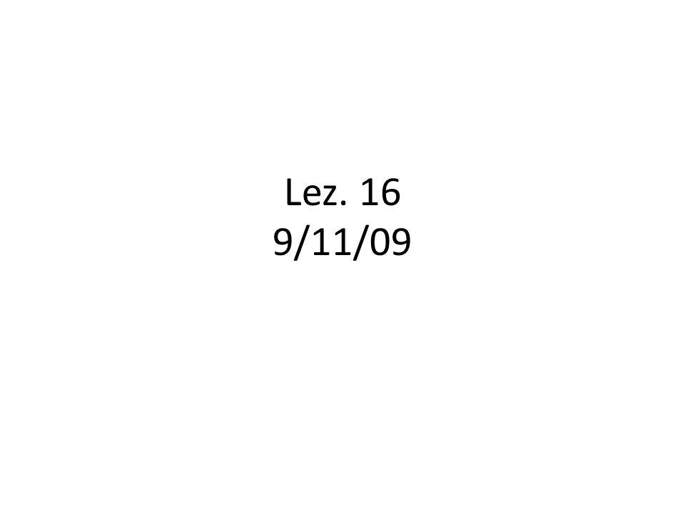Lez. 16 9/11/09