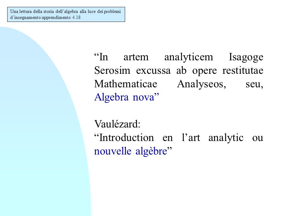 """In artem analyticem Isagoge Serosim excussa ab opere restitutae Mathematicae Analyseos, seu, Algebra nova"" Vaulézard: ""Introduction en l'art analytic"