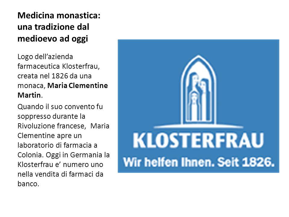 Medicina monastica: una tradizione dal medioevo ad oggi Logo dell'azienda farmaceutica Klosterfrau, creata nel 1826 da una monaca, Maria Clementine Ma