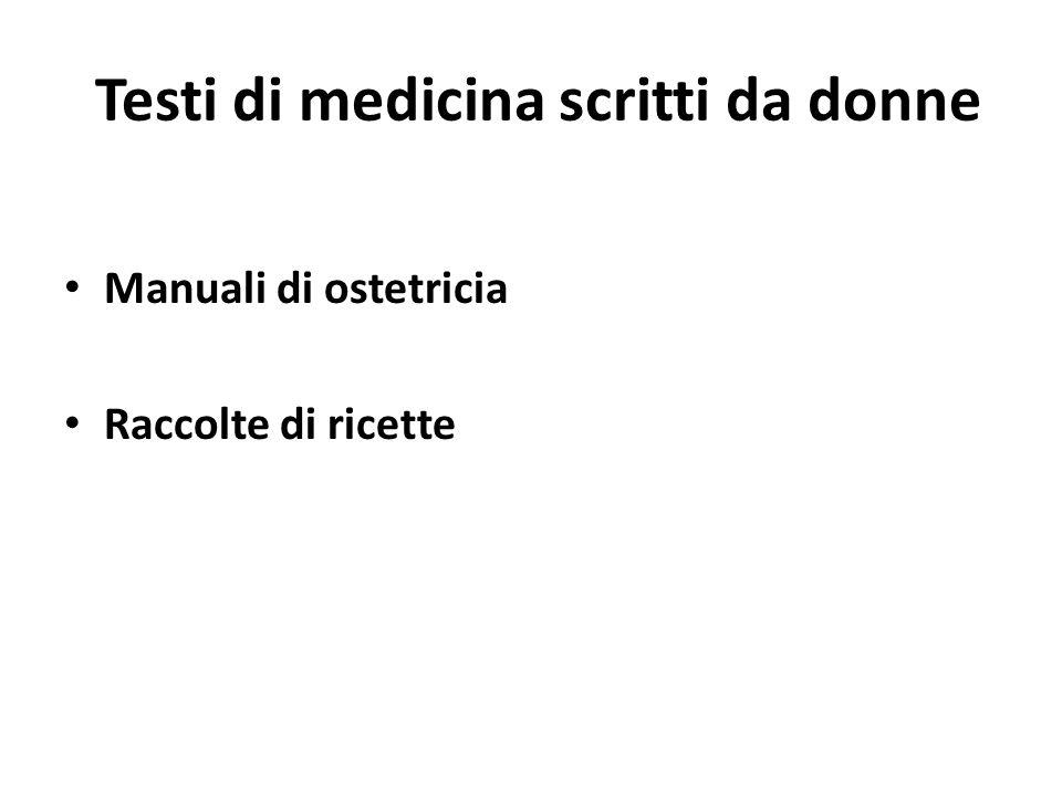 Testi di medicina scritti da donne Manuali di ostetricia Raccolte di ricette