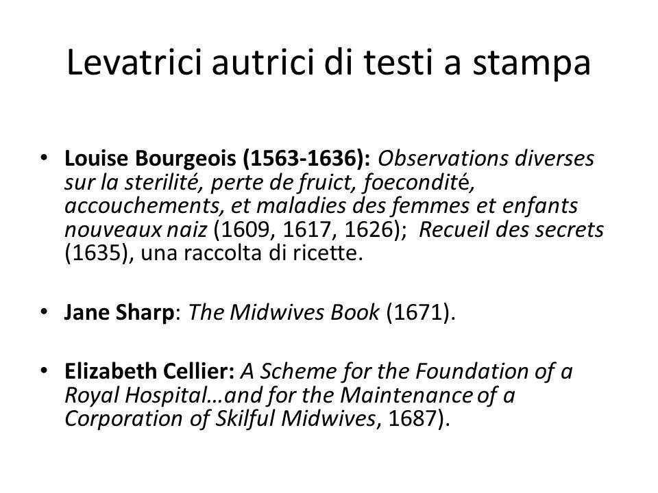 Levatrici autrici di testi a stampa Louise Bourgeois (1563-1636): Observations diverses sur la sterilité, perte de fruict, foecondité, accouchements,