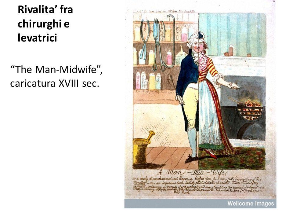 "Rivalita' fra chirurghi e levatrici ""The Man-Midwife"", caricatura XVIII sec."
