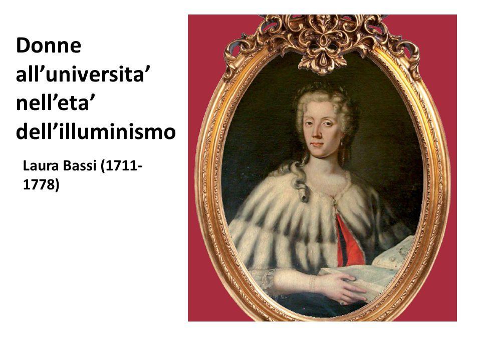 Donne all'universita' nell'eta' dell'illuminismo Laura Bassi (1711- 1778)