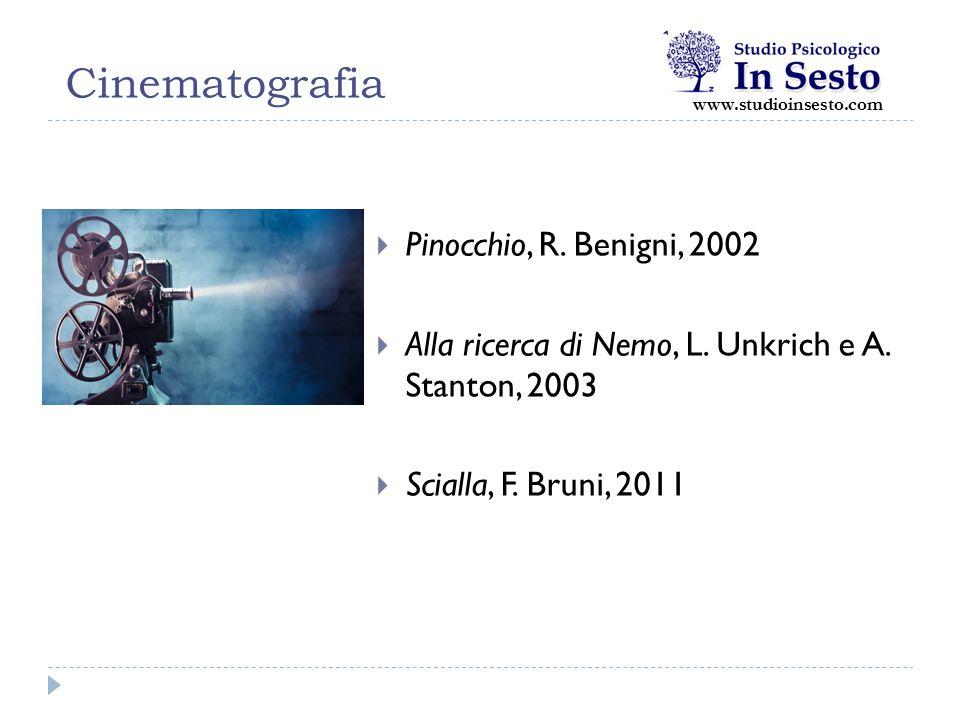 Cinematografia  Pinocchio, R. Benigni, 2002  Alla ricerca di Nemo, L. Unkrich e A. Stanton, 2003  Scialla, F. Bruni, 2011 www.studioinsesto.com