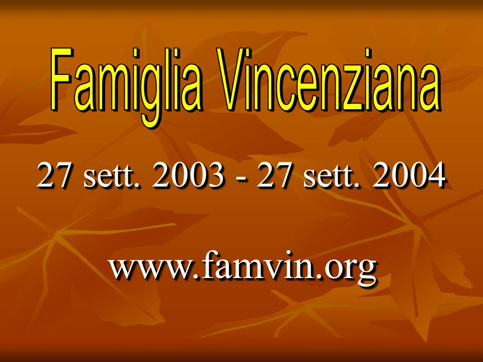 27 sett. 2003 - 27 sett. 2004 www.famvin.org www.famvin.org