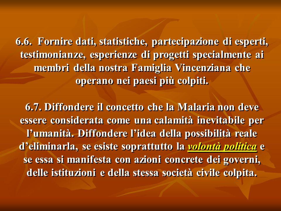 6.6. Fornire dati, statistiche, partecipazione di esperti, testimonianze, esperienze di progetti specialmente ai membri della nostra Famiglia Vincenzi
