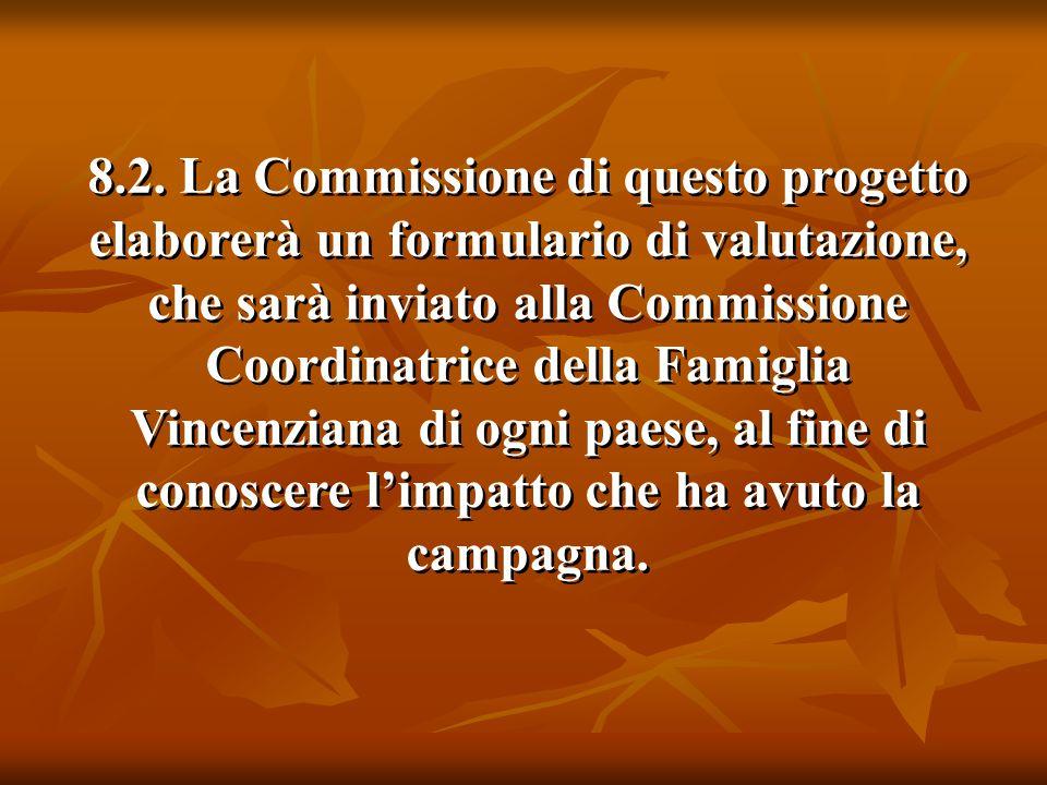 8.2. La Commissione di questo progetto elaborerà un formulario di valutazione, che sarà inviato alla Commissione Coordinatrice della Famiglia Vincenzi