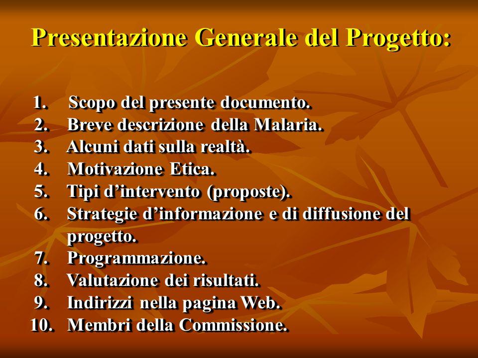 Presentazione Generale del Progetto: 1. Scopo del presente documento. 2. Breve descrizione della Malaria. 2. Breve descrizione della Malaria. 3. Alcun